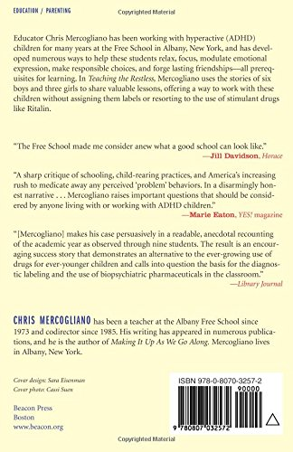 Teaching the Restless: One School's Remarkable No-Ritalin Approach to Helping Children Learn and Succeed: Chris Mercogliano: 0046442032575: Amazon.com: ...
