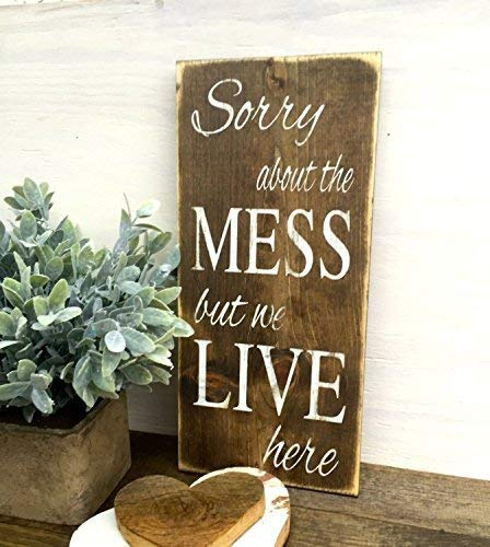 wonbye Wood Hanging Sign Sorry About The Mess But We Live Here Sign Wooden Sign Rustic Sign Wall Hanging Custom Sign Custom Family