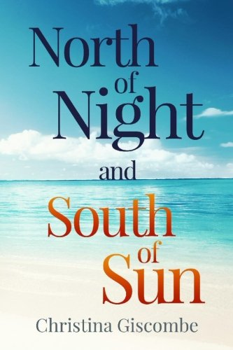 North of Night and South of Sun