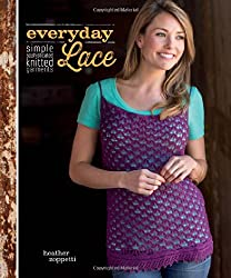 Everyday Lace: Simple, Sophisticated Knitted Garments