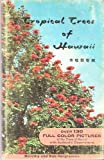 Tropical Trees of Hawaii, Dorothy Hargreaves and Bob Hargreaves, 0910690022