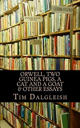 Orwell, Two Guinea Pigs, A Cat and A Goat and Other Essays
