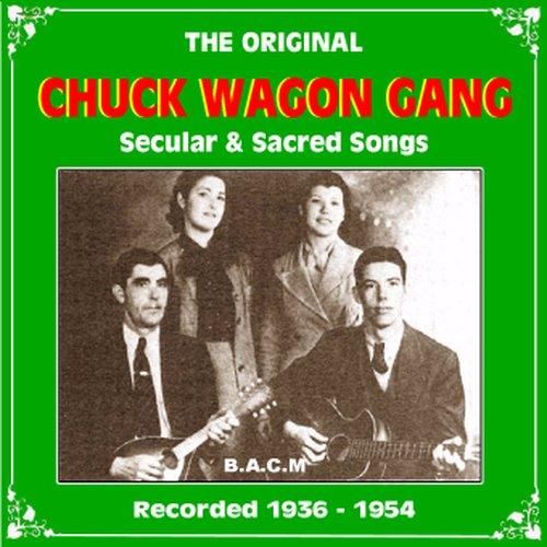 Chuck Wagon Gang: Secular And Sacred Songs
