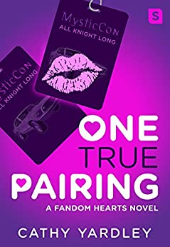 One True Pairing: A Geek Girl Rom Com (Fandom Hearts) by [Yardley, Cathy]