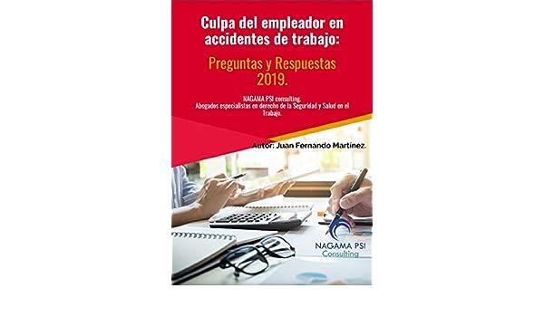 Amazon.com: Culpa del empleador en accidentes de trabajo.: Preguntas y Respuestas 2019. (Spanish Edition) eBook: Juan Fernando Martínez M, Mario Martínez, ...