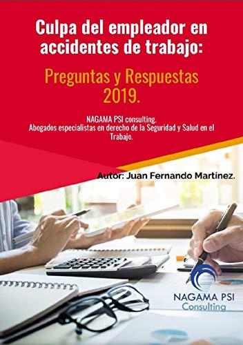 Culpa del empleador en accidentes de trabajo.: Preguntas y Respuestas 2019. (Spanish