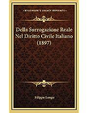 Della Surrogazione Reale Nel Diritto Civile Italiano (1897)