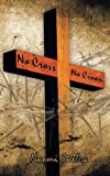 No Cross No Crown, Naomi Steeley, 1434352641