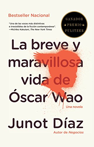 La Breve y Maravillosa Vida de Oscar Wao = The Brief Wondrous Life of Oscar Wao