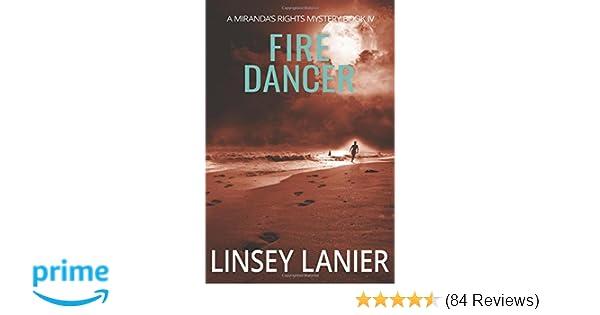 Fire dancer a mirandas rights mystery volume 4 linsey lanier fire dancer a mirandas rights mystery volume 4 linsey lanier 9781941191156 amazon books fandeluxe Images