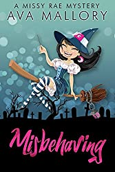 Misbehaving (A Missy Rae Mystery Book 1)