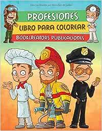 Profesiones: Divertido Libro Para Colorear Para Niños Con