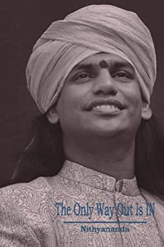The Only Way Out is IN by [Nithyananda, Paramahamsa]