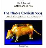 The Illinois Confederacy of Illinois, Missouri, Wisconsin, Iowa, and Oklahoma, Jennifer Lee, 1404228756