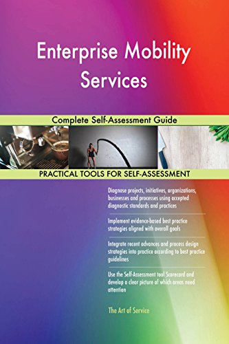 Enterprise Mobility Services Complete Self-Assessment Guide by [Blokdyk, Gerardus]