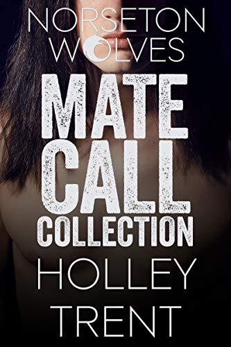 The Norseton Wolves Mate Call Collection by [Trent, Holley]