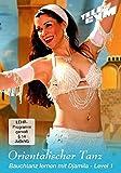 Orientalischer Tanz - Bauchtanz lernen mit Djamila - Level 1