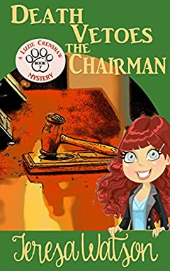 Death Vetoes The Chairman (Lizzie Crenshaw Mysteries Book 7)