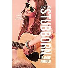 Just as Stubborn (The Stubborn Series Book 2)