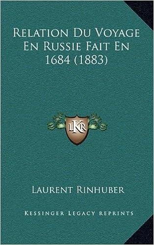 Relation Du Voyage En Russie Fait En 1684 (1883)