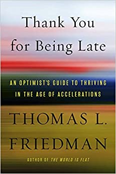 thank you for being late an optimist 39 s guide to thriving in the age of accelerations thomas l. Black Bedroom Furniture Sets. Home Design Ideas
