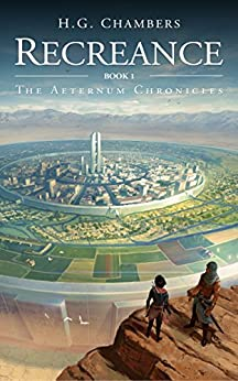 Recreance (The Aeternum Chronicles Book 1) by [Chambers, H.G.]
