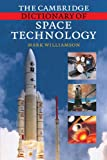 The Cambridge Dictionary of Space Technology, Mark Williamson, 0521142318