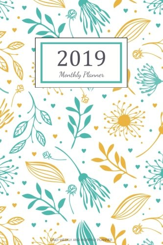 2019 Monthly Planner: Daily Weekly And Monthly Planner | 365 Daily 52 Week Planners Calendar Schedule Organizer Appointment Notebook, Monthly Planner ... (2019 Planner Weekly And Monthly) (Volume 8)