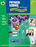 Physical Science at School, Carson-Dellosa Publishing Staff, 0768225078