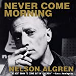 Never Come Morning | Nelson Algren