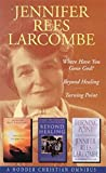 img - for Jennifer Rees Larcombe Omnibus: Where Have You Gone God? / Beyond Healing / Turning Point (Hodder Christian Omnibus) book / textbook / text book