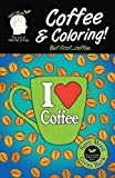 Coffee And Coloring! But First Coffee...: An Easier Adult Coloring Book For Coffee Lovers