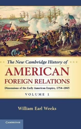 1: The New Cambridge History of American Foreign Relations (Volume 1)