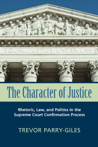 The Character of Justice: Rhetoric, Law, and Politics in...