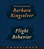 Flight Behavior CD Unabridged Edition by Kingsolver, Barbara published by HarperAudio (2012) Audio CD