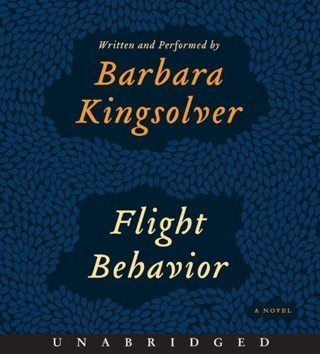 Flight Behavior CD Unabridged Edition by Kingsolver, Barbara published by HarperAudio (2012) Audio CD by HarperAudio Unabridged edition