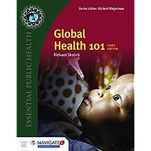 Global Health 101, Third EditionIncludes Navigate 2 Advantage Access
