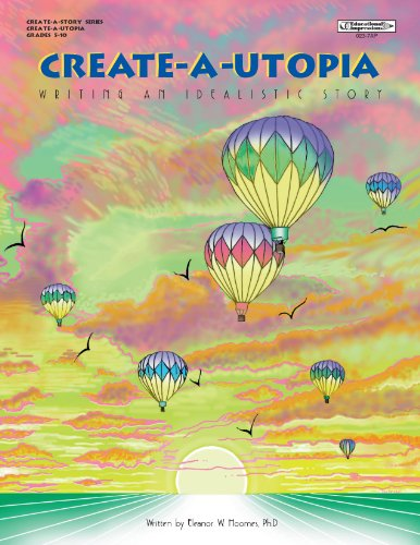 Create-a-Utopia: Writing an idealistic story (Create-a-story series)