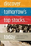 Discover Tomorrow's Top Stocks ... Today, Paul Christiansen, 1497392764