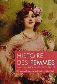 Histoire des femmes dans la France des XIXe et XXe siècles par Christine Bard