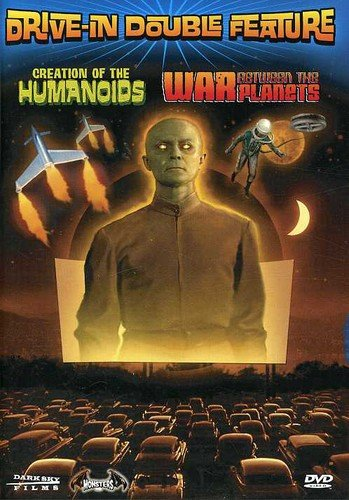 Drive-In Double Feature: Creation of the Humanoids/War Between the Planets