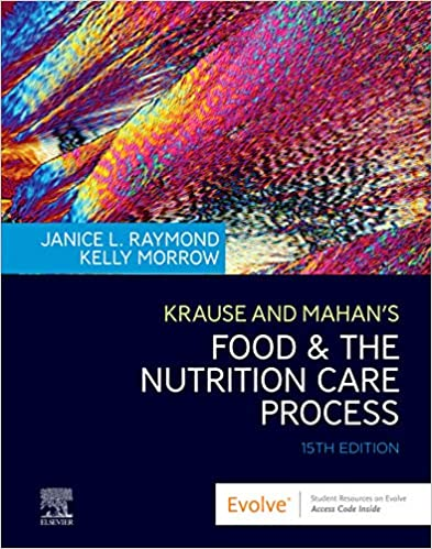 Krause and Mahan's Food and the Nutrition Care Process E-Book (Krause's Food & Nutrition Therapy), 15th Edition - Original PDF