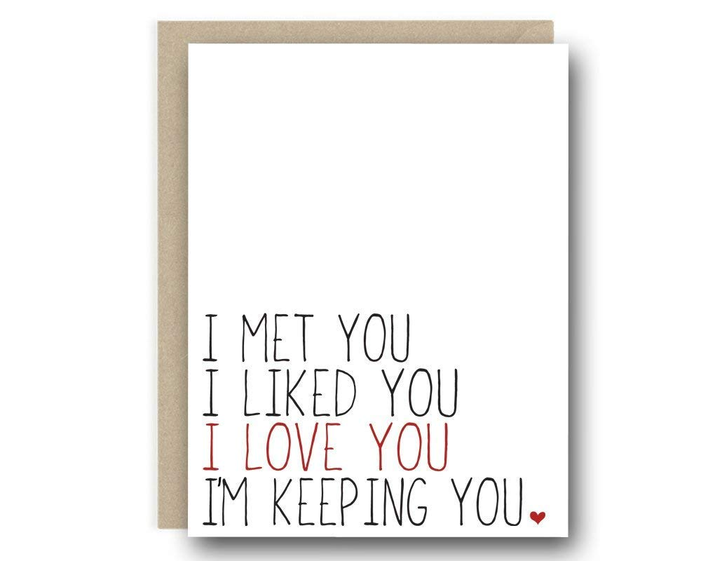I Met you I liked You I Love You Im Keeping You Valentines Day Card D7