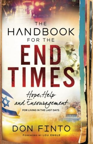 The Handbook for the End Times: Hope, Help and Encouragement for Living in the Last Days ()