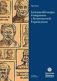Lecturas del cuerpo: Fisiognom鉚a y literatura en la Espa帽a 謾urea (Estudios Filol貿gicos, n潞 347) (Spanish Edition)