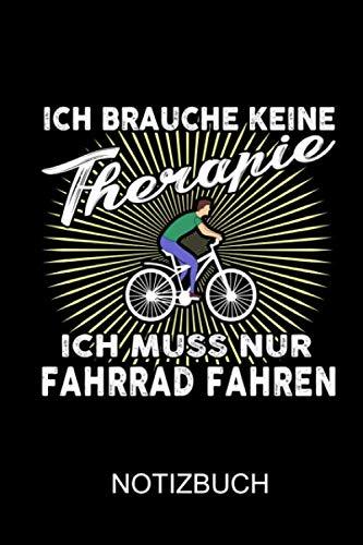 Price comparison product image Ich brauche keine Therapie ich muss nur Fahrrad fahren: a5 Notizbuch gepunket,  dotted,  punktkariert,  dot grid,  120 Seiten (German Edition)