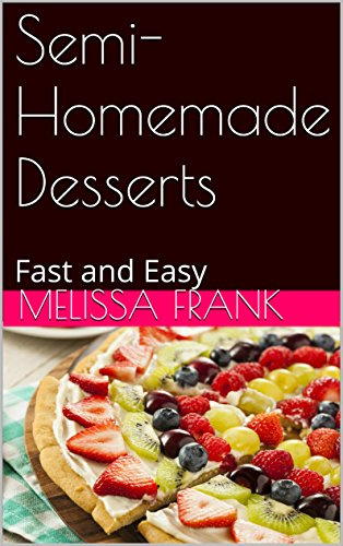 Semi-Homemade Desserts: Fast and Easy
