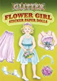 Glitter Flower Girl Sticker Paper Doll (Dover Little Activity Books Paper Dolls)