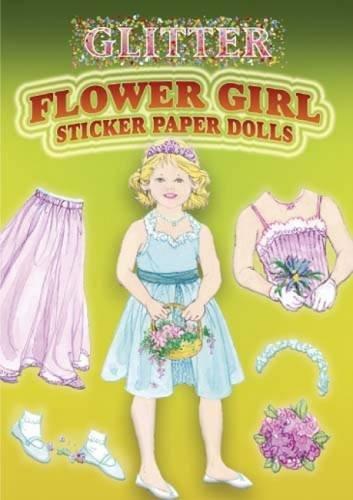 Glitter Flower Girl Sticker Paper Doll (Dover Little Activity Books Paper (Girls Sticker Paper Dolls)
