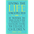 Living the Life Unexpected: 12 Weeks to Your Plan B for a Meaningful and Fulfilling Future Without Children